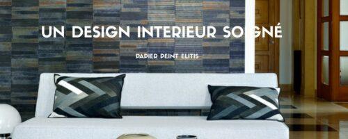 Parfaire votre design intérieur avec des papiers peints originaux