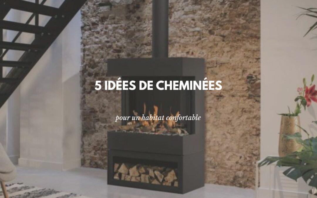 Aménager une cheminée modernisée pour un bien-être exceptionnel
