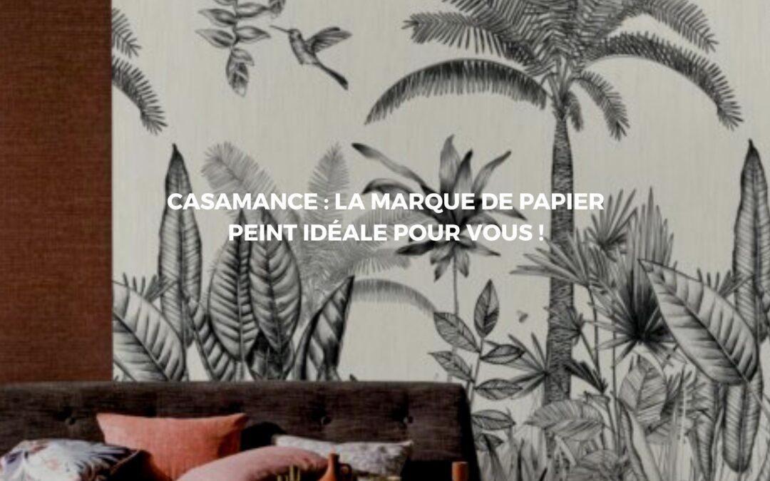 Sublimer vos murs avec du papier peint de haute qualité Casamance